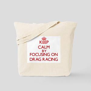 Keep Calm by focusing on Drag Racing Tote Bag
