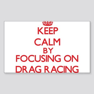 Keep Calm by focusing on Drag Racing Sticker