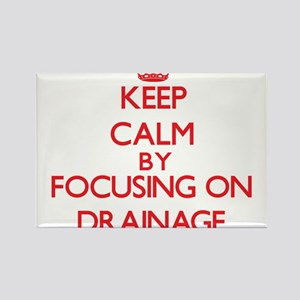 Keep Calm by focusing on Drainage Magnets