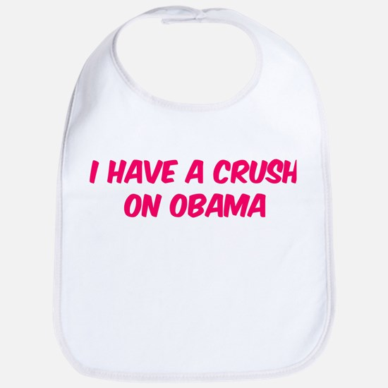 I have a crush on Obama Bib