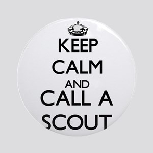 Keep calm and call a Scout Ornament (Round)