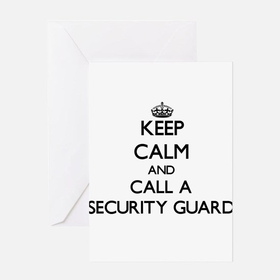 Keep calm and call a Security Guard Greeting Cards