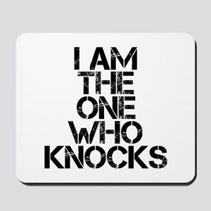 The One Who Knocks Mousepad