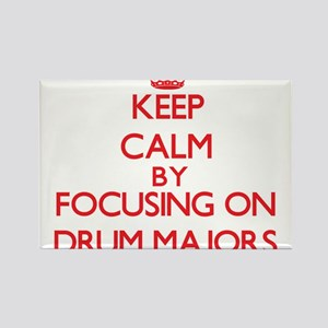 Keep Calm by focusing on Drum Majors Magnets