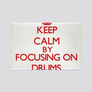 Keep Calm by focusing on Drums Magnets
