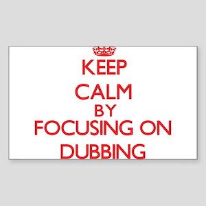 Keep Calm by focusing on Dubbing Sticker