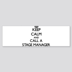 Keep calm and call a Stage Manager Bumper Sticker