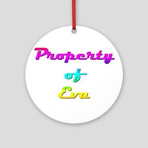Property Of Eva Female Round Ornament
