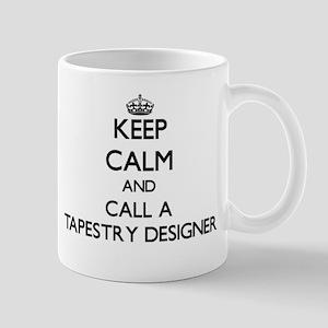 Keep calm and call a Tapestry Designer Mugs