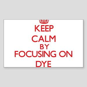 Keep Calm by focusing on Dye Sticker