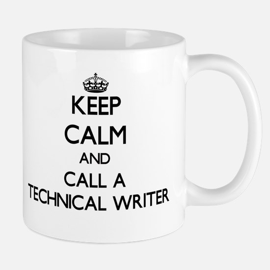 Keep calm and call a Technical Writer Mugs