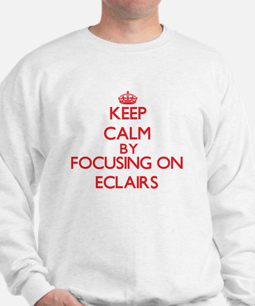 Keep Calm by focusing on ECLAIRS Sweatshirt