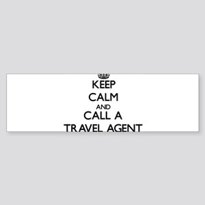 Keep calm and call a Travel Agent Bumper Sticker