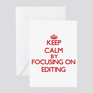 Keep Calm by focusing on EDITING Greeting Cards