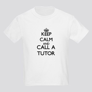 Keep calm and call a Tutor T-Shirt