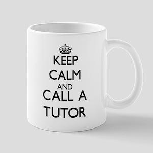 Keep calm and call a Tutor Mugs