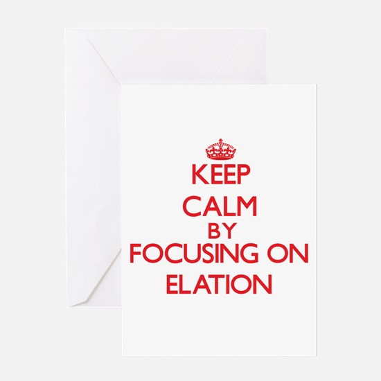 Keep Calm by focusing on ELATION Greeting Cards