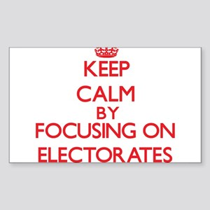 Keep Calm by focusing on ELECTORATES Sticker
