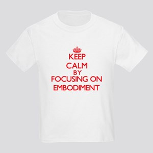 Keep Calm by focusing on EMBODIMENT T-Shirt
