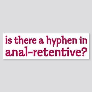Anal Retentive - Bumper Sticker