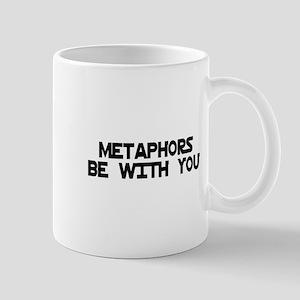 Metaphors Be With You Mug