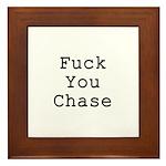 Fuck You Chase Framed Tile