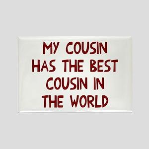 My cousin has best cousin Rectangle Magnet