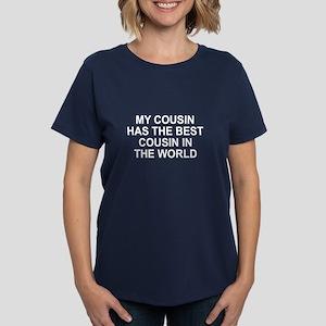 My cousin has best cousin Women's Dark T-Shirt