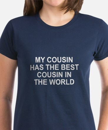 My cousin has best cousin Women's Dark T-Shirt