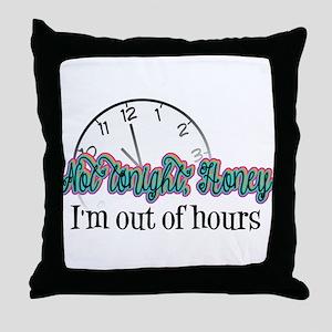 Not Tonight, Honey Throw Pillow