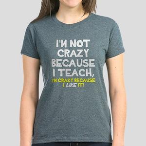 Not crazy because I teach Women's Dark T-Shirt