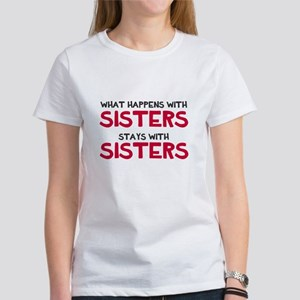 What happens with sisters Women's T-Shirt