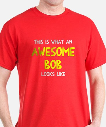 Awesome Bob looks like T-Shirt