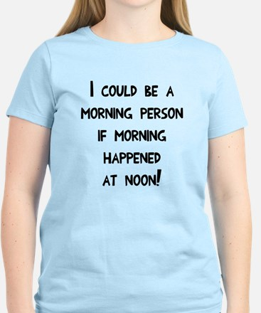 Could be a morning person Women's Light T-Shirt