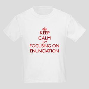 Keep Calm by focusing on ENUNCIATION T-Shirt