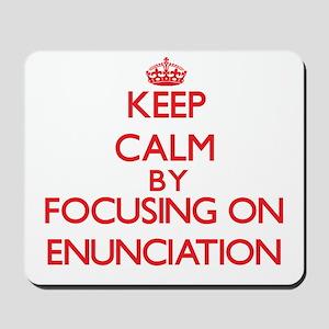 Keep Calm by focusing on ENUNCIATION Mousepad
