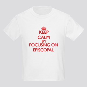 Keep Calm by focusing on EPISCOPAL T-Shirt
