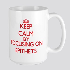 Keep Calm by focusing on EPITHETS Mugs