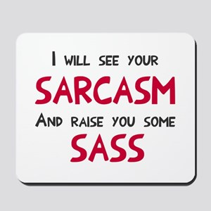 Sarcasm and Sass Mousepad