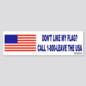 Don't Like My Flag? Leave The USA Bumper Sticker