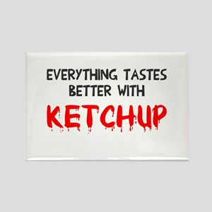 Everything better ketchup Rectangle Magnet
