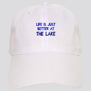 Life is just better lake Cap