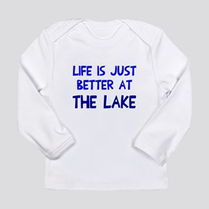 Life is just better lak Long Sleeve Infant T-Shirt
