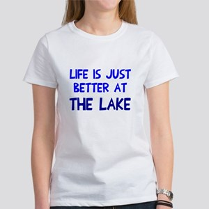 Life is just better lake Women's T-Shirt
