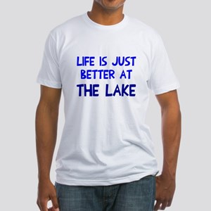 Life is just better lake Fitted T-Shirt