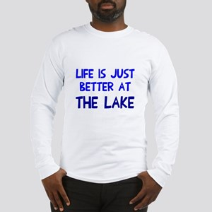 Life is just better lake Long Sleeve T-Shirt