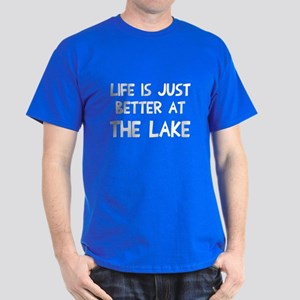 Life is just better lake Dark T-Shirt