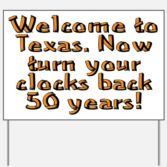 Welcome to Texas - Yard Sign