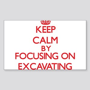 Keep Calm by focusing on EXCAVATING Sticker