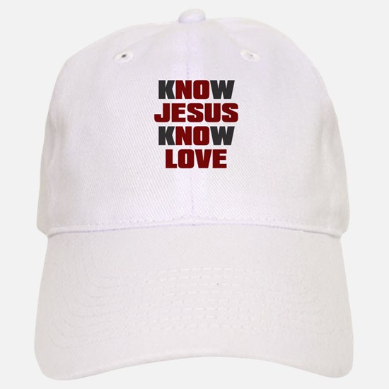 Know Jesus Know Love Baseball Baseball Cap